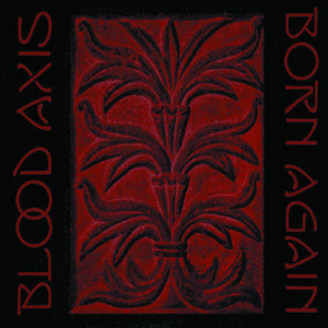 Blood Axis ~ Born Again